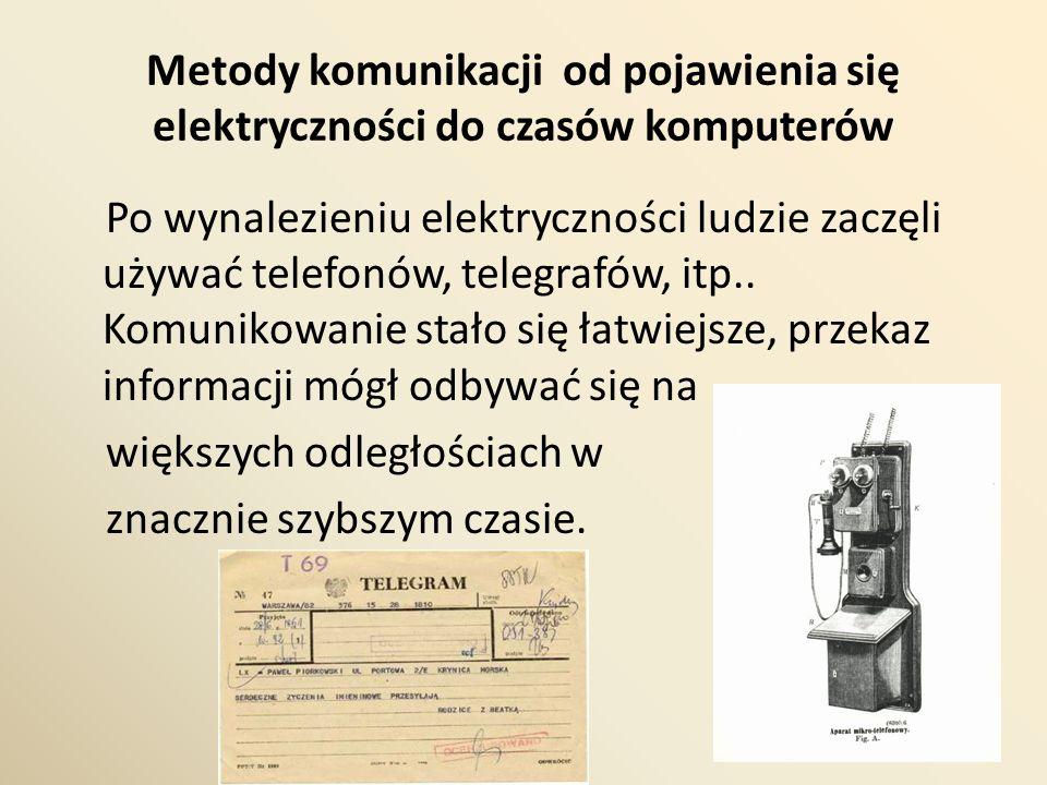 Metody komunikacji od pojawienia się elektryczności do czasów komputerów