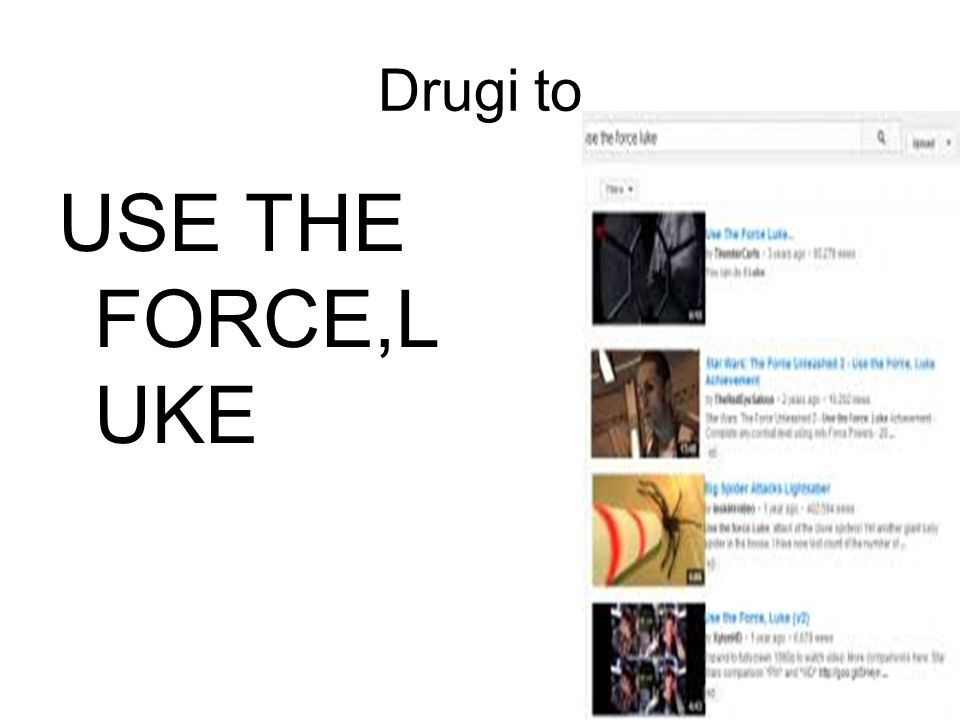 Drugi to USE THE FORCE,LUKE