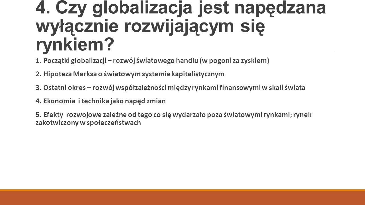 4. Czy globalizacja jest napędzana wyłącznie rozwijającym się rynkiem