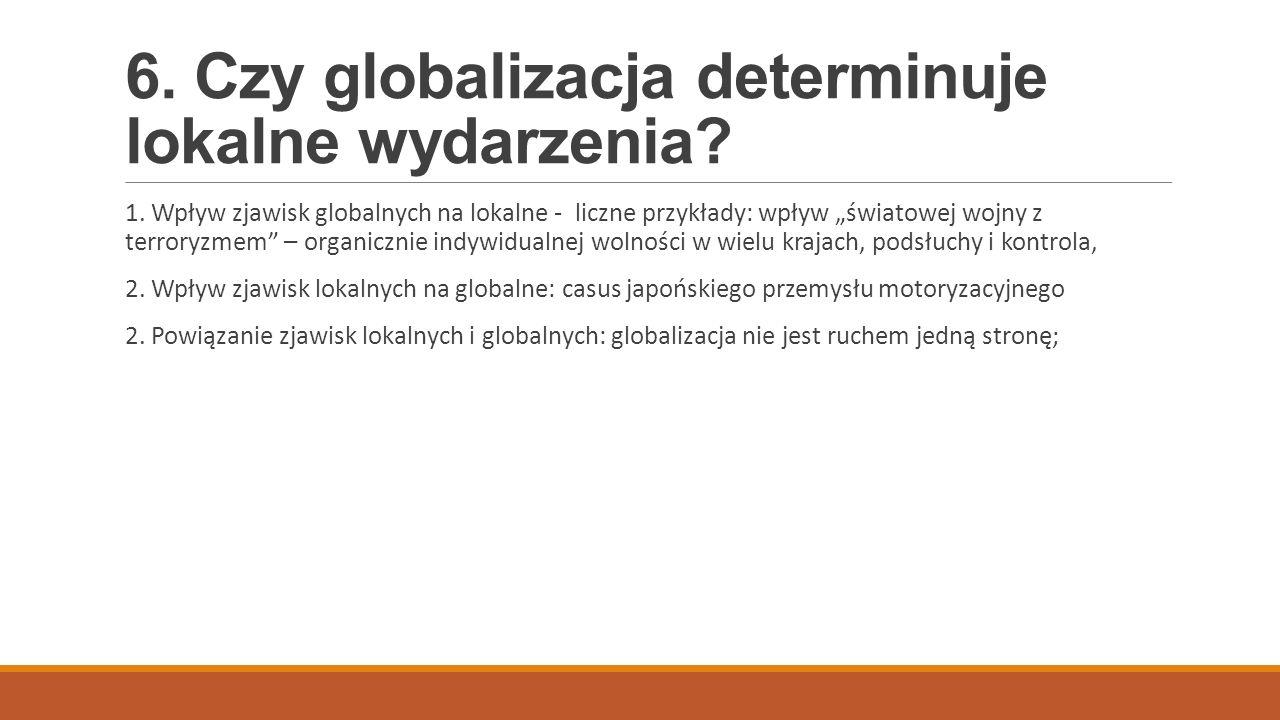 6. Czy globalizacja determinuje lokalne wydarzenia