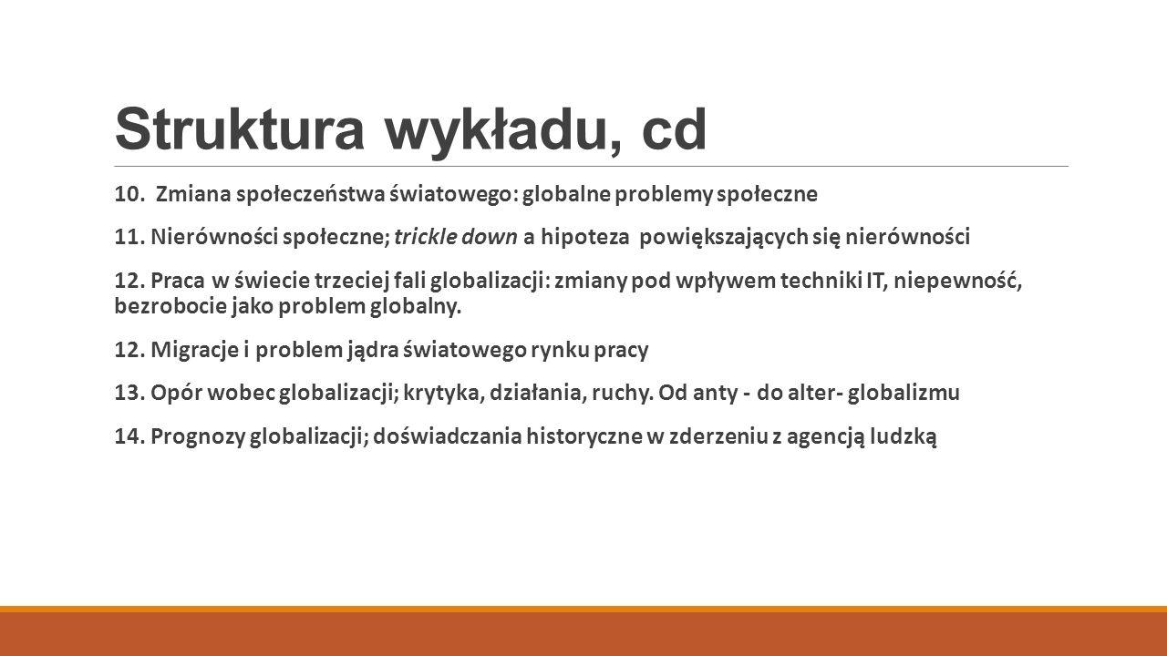 Struktura wykładu, cd 10. Zmiana społeczeństwa światowego: globalne problemy społeczne.