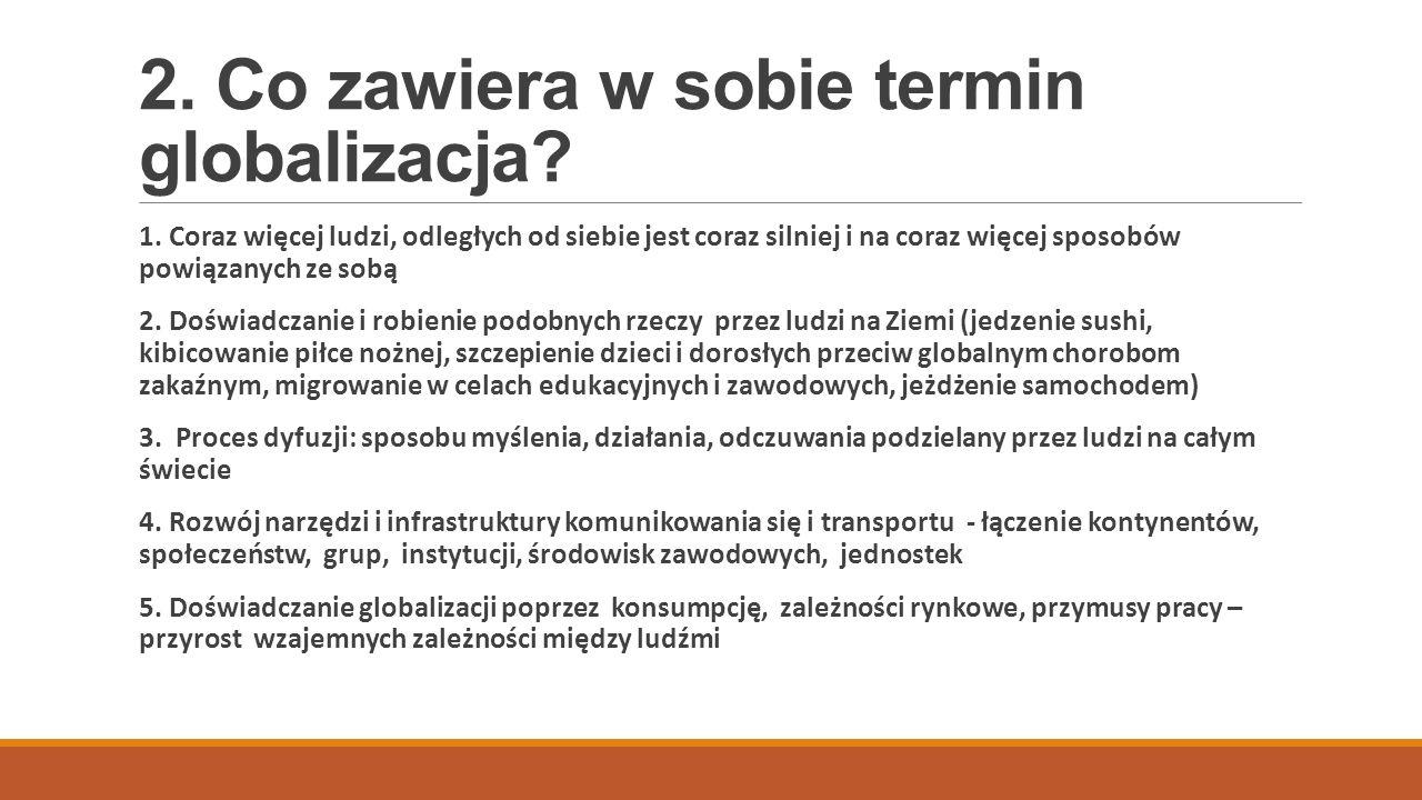 2. Co zawiera w sobie termin globalizacja