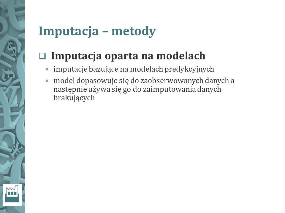 Imputacja – metody Imputacja oparta na modelach