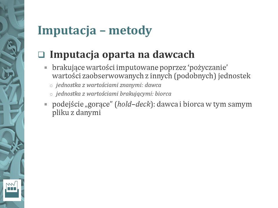 Imputacja – metody Imputacja oparta na dawcach