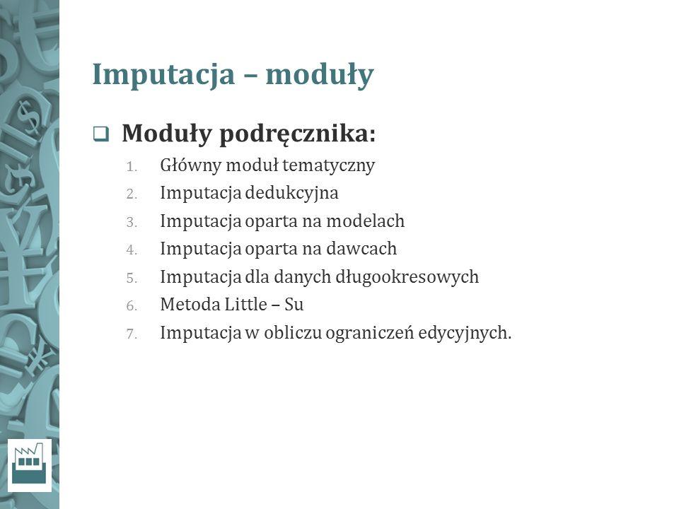 Imputacja – moduły Moduły podręcznika: Główny moduł tematyczny