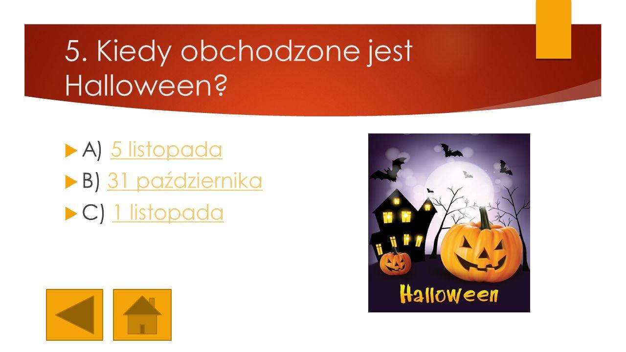 5. Kiedy obchodzone jest Halloween