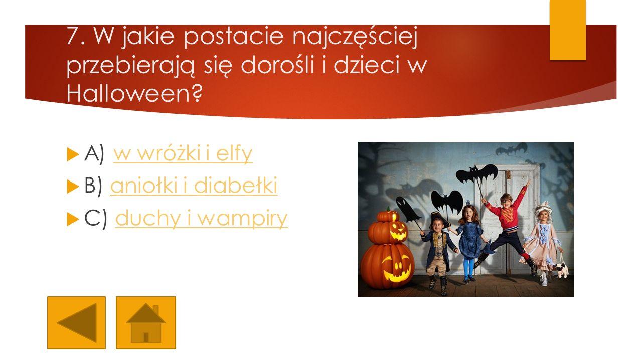 7. W jakie postacie najczęściej przebierają się dorośli i dzieci w Halloween