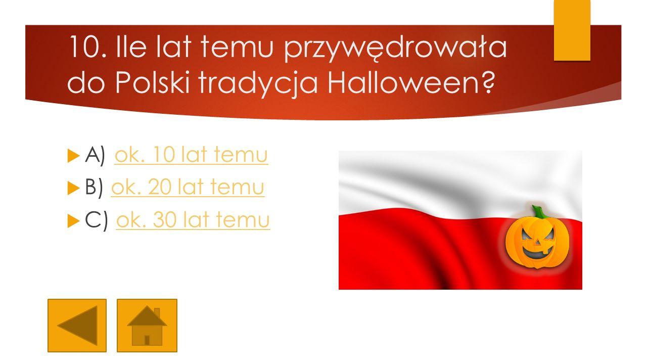 10. Ile lat temu przywędrowała do Polski tradycja Halloween