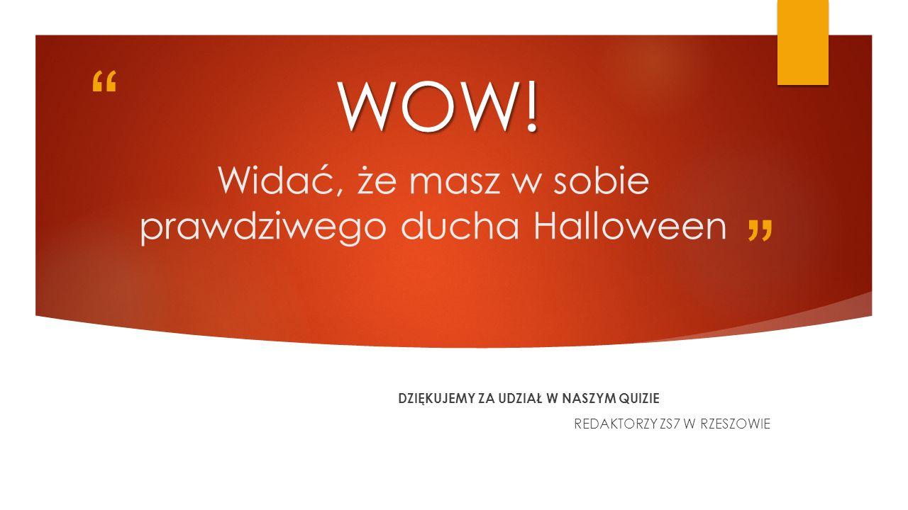 Widać, że masz w sobie prawdziwego ducha Halloween