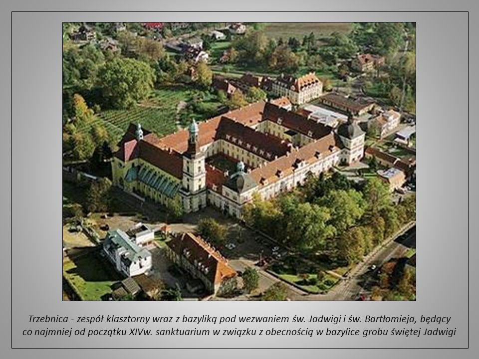 Trzebnica - zespół klasztorny wraz z bazyliką pod wezwaniem św