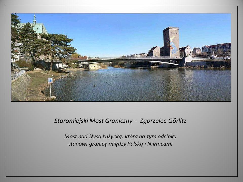 Staromiejski Most Graniczny - Zgorzelec-Görlitz