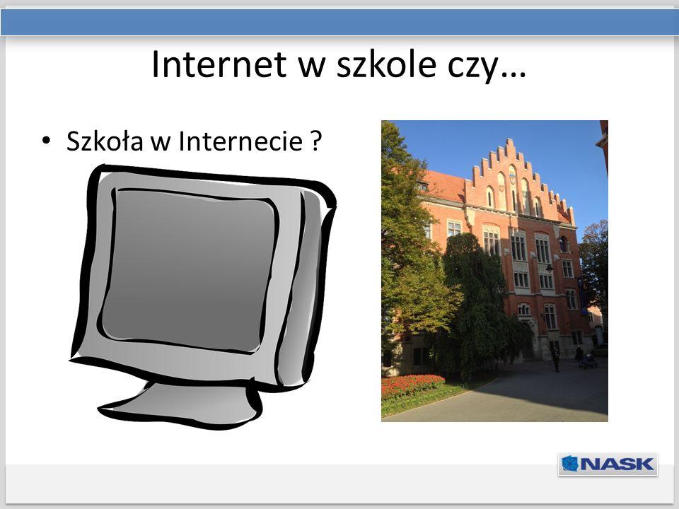 Internet w szkole czy… Szkoła w Internecie