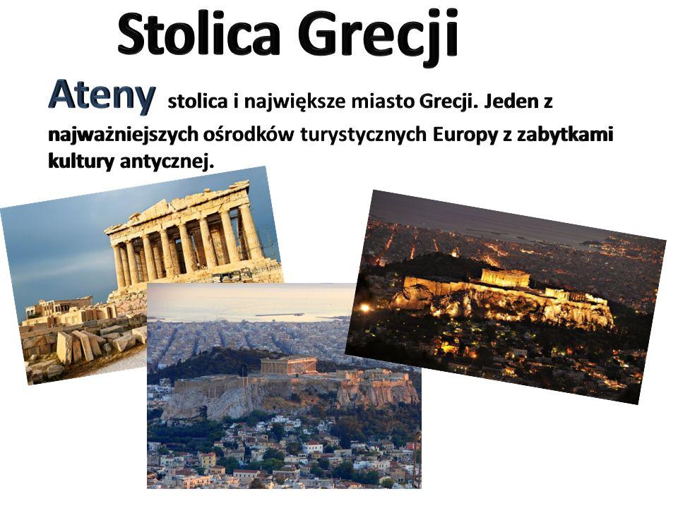 Stolica Grecji Ateny stolica i największe miasto Grecji.