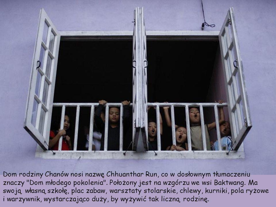 Dom rodziny Chanów nosi nazwę Chhuanthar Run, co w dosłownym tłumaczeniu znaczy Dom młodego pokolenia . Położony jest na wzgórzu we wsi Baktwang. Ma swoją własną szkołę, plac zabaw, warsztaty stolarskie, chlewy, kurniki, pola ryżowe