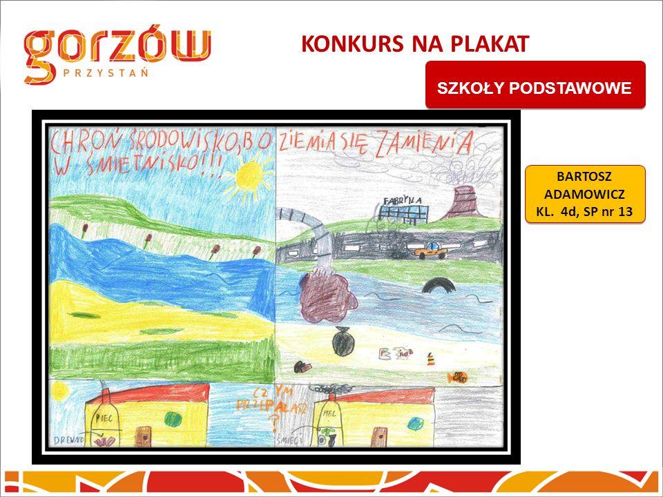 KONKURS NA PLAKAT SZKOŁY PODSTAWOWE BARTOSZ ADAMOWICZ KL. 4d, SP nr 13