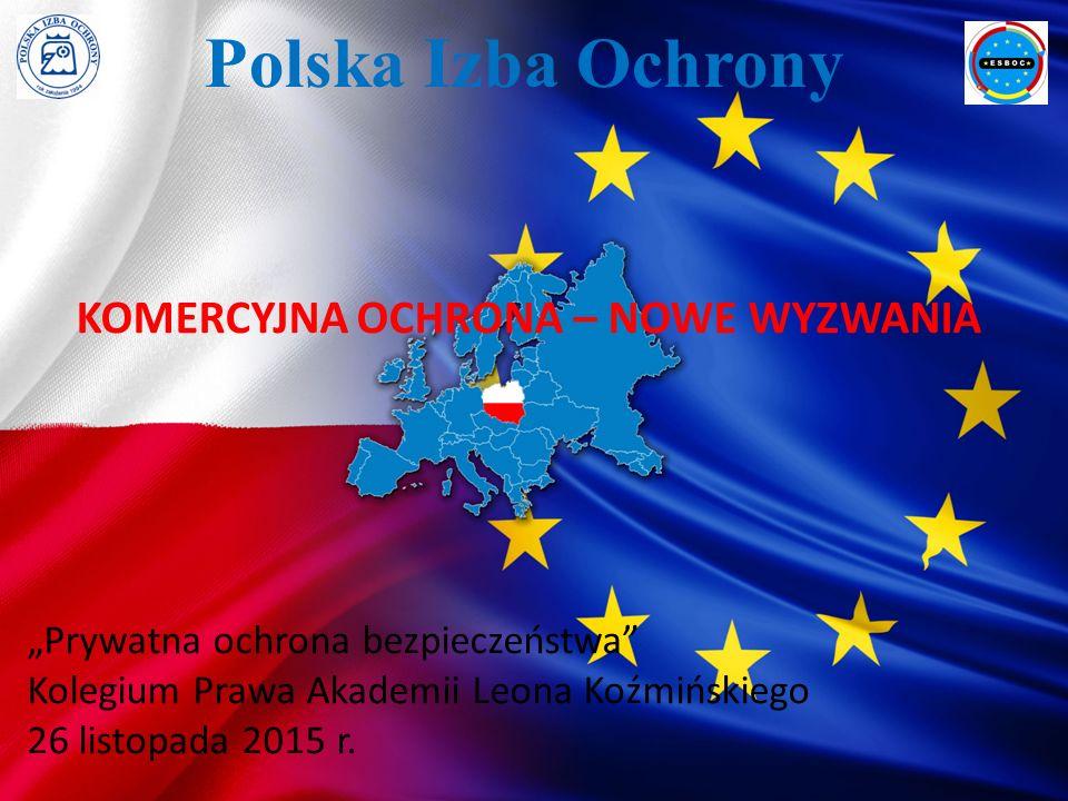 Polska Izba Ochrony KOMERCYJNA OCHRONA – NOWE WYZWANIA