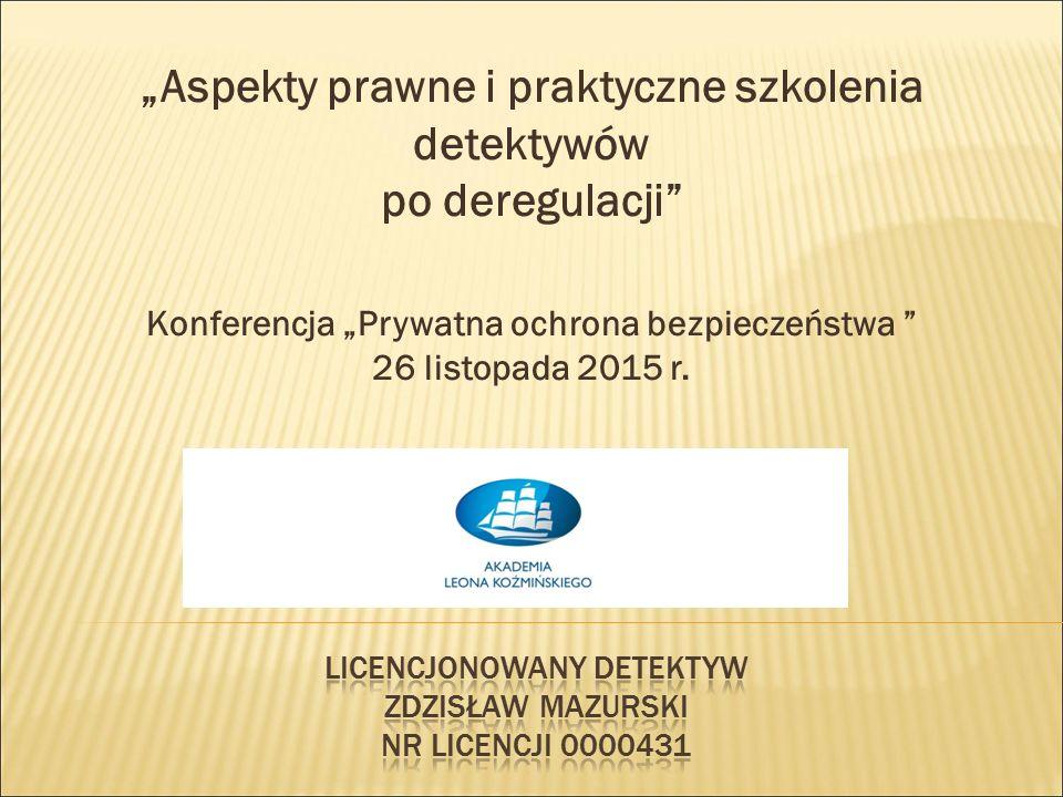 LiCENCJONOWANY DETEKTYW ZDZISŁAW MAZURSKI Nr licencji 0000431