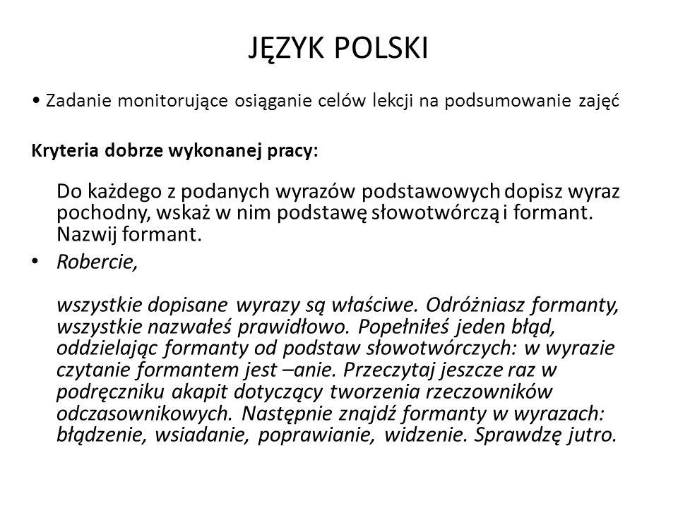JĘZYK POLSKI • Zadanie monitorujące osiąganie celów lekcji na podsumowanie zajęć.