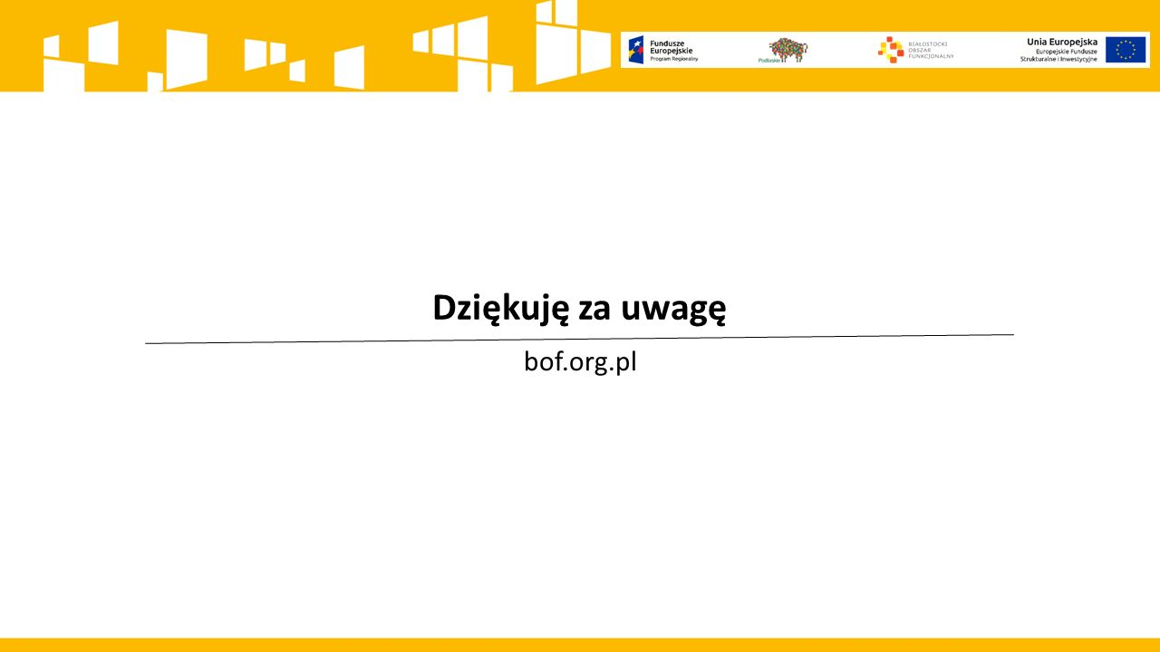 Dziękuję za uwagę bof.org.pl