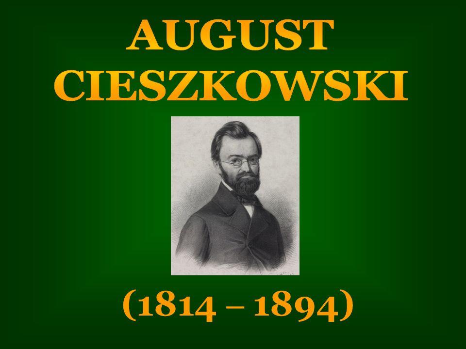 AUGUST CIESZKOWSKI (1814 – 1894)