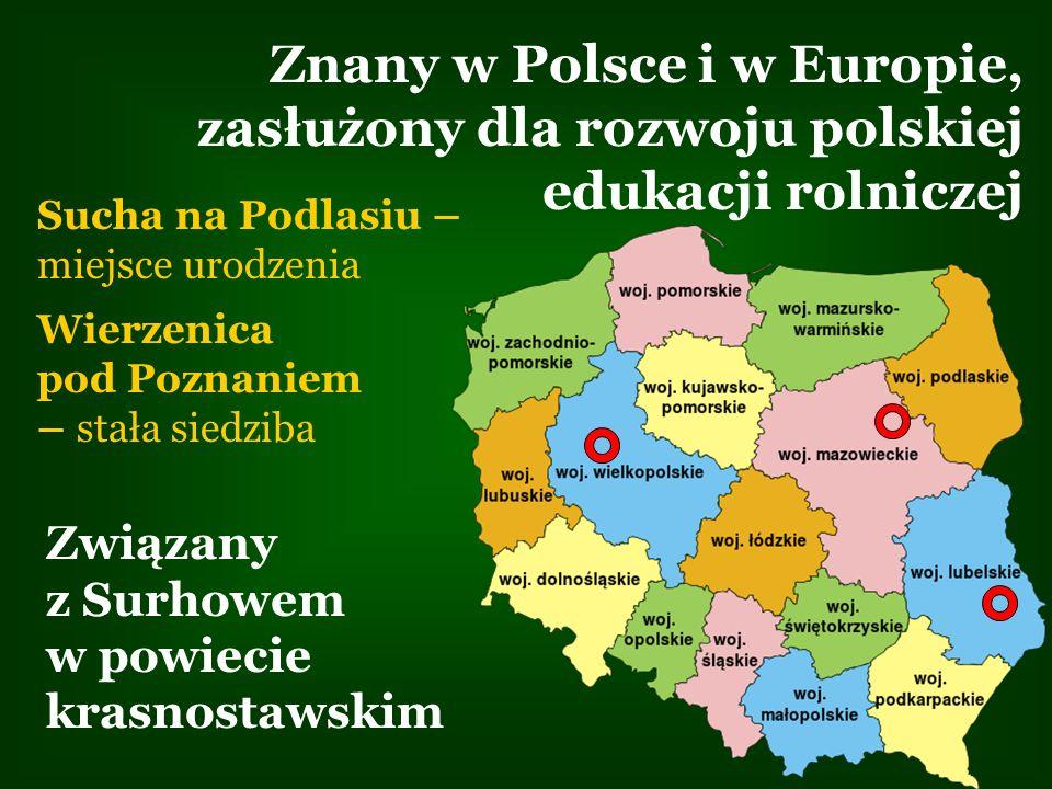 Znany w Polsce i w Europie, zasłużony dla rozwoju polskiej edukacji rolniczej