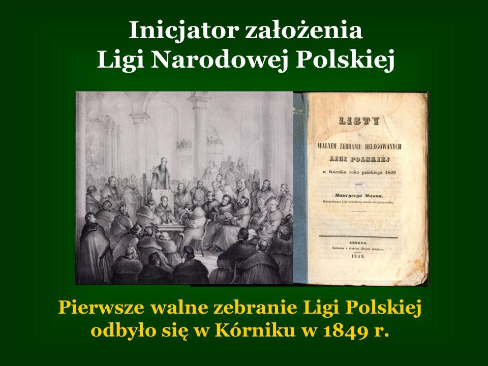 Inicjator założenia Ligi Narodowej Polskiej