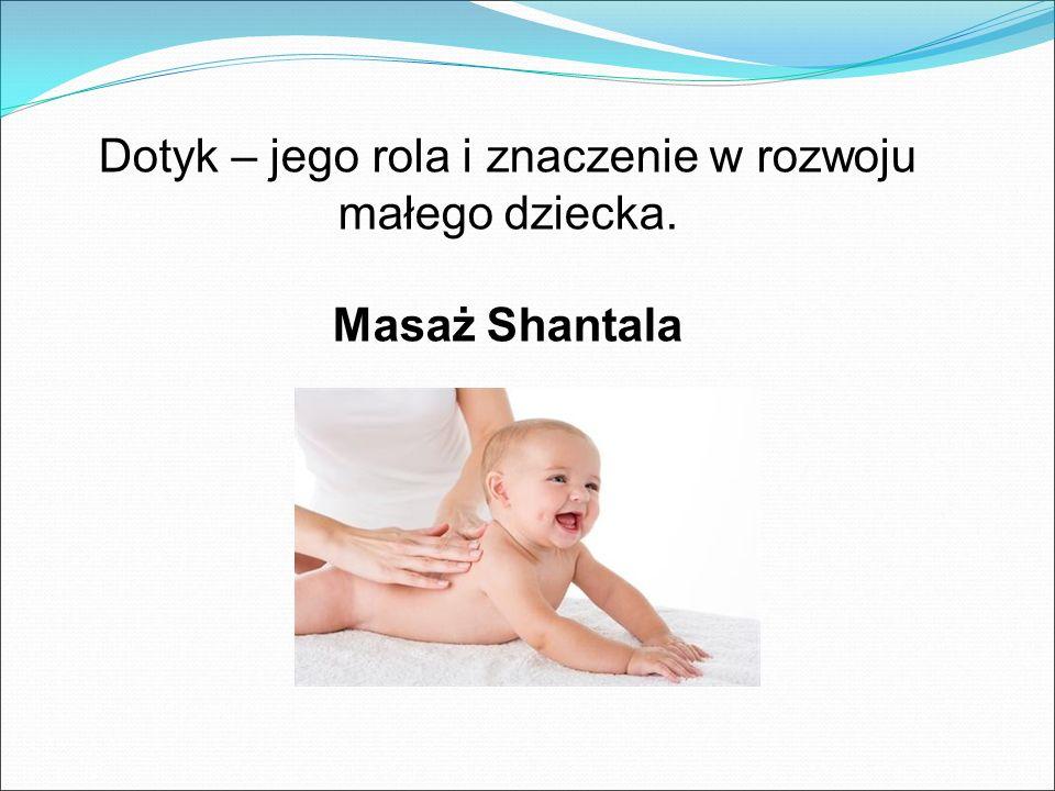 Dotyk – jego rola i znaczenie w rozwoju małego dziecka.