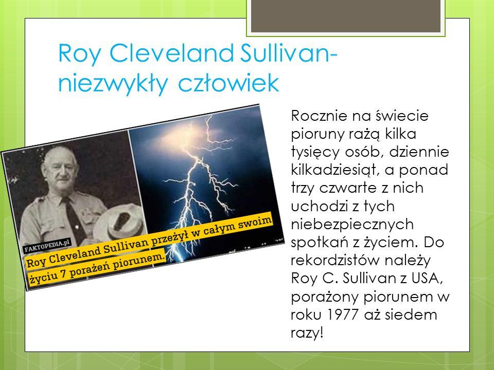 Roy Cleveland Sullivan- niezwykły człowiek