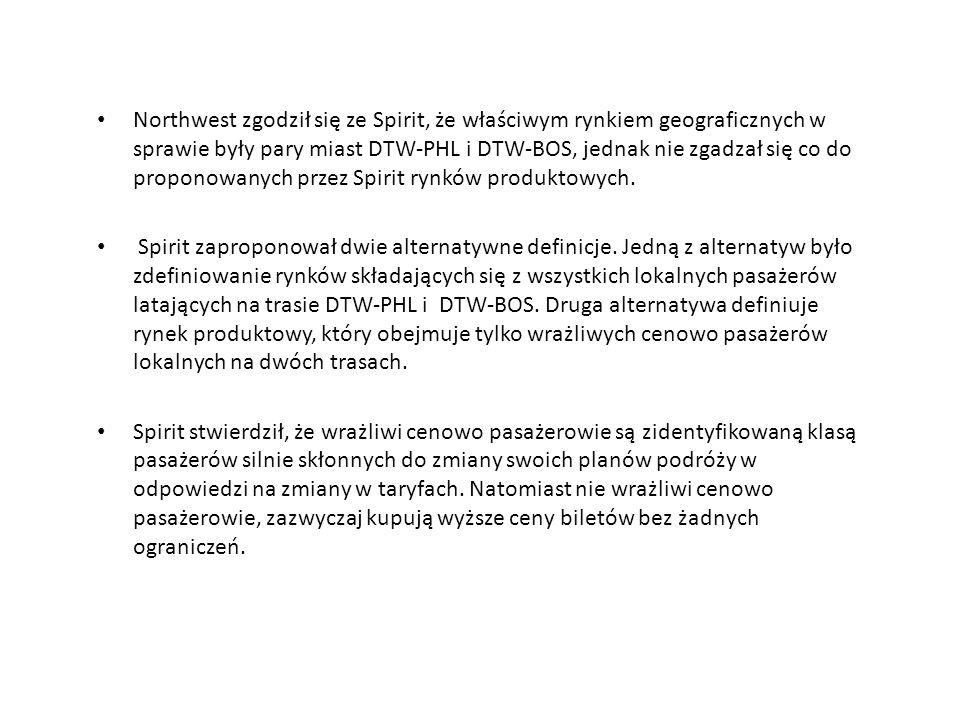 Northwest zgodził się ze Spirit, że właściwym rynkiem geograficznych w sprawie były pary miast DTW-PHL i DTW-BOS, jednak nie zgadzał się co do proponowanych przez Spirit rynków produktowych.