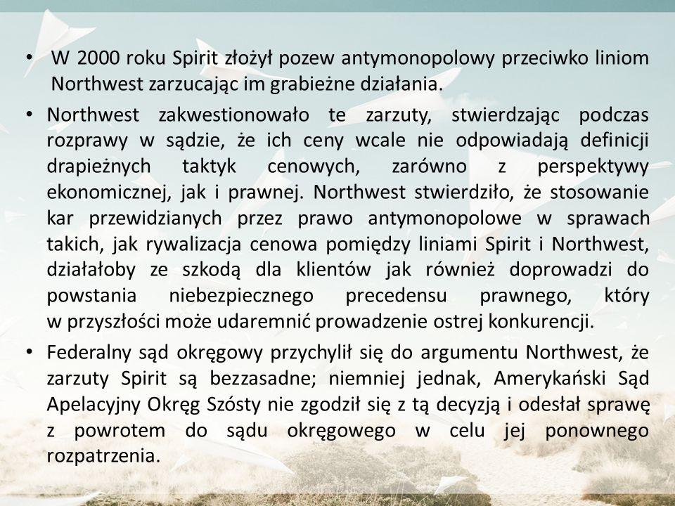 W 2000 roku Spirit złożył pozew antymonopolowy przeciwko liniom Northwest zarzucając im grabieżne działania.