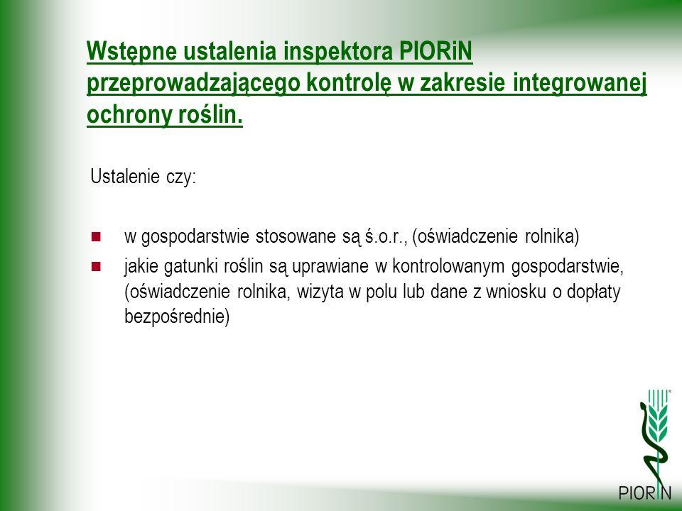 Wstępne ustalenia inspektora PIORiN przeprowadzającego kontrolę w zakresie integrowanej ochrony roślin.