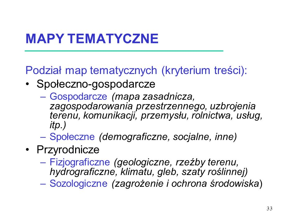 MAPY TEMATYCZNE Podział map tematycznych (kryterium treści):