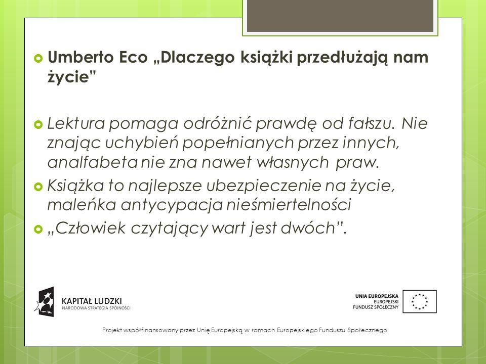 """Umberto Eco """"Dlaczego książki przedłużają nam życie"""
