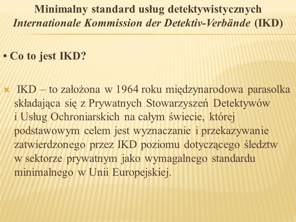 Minimalny standard usług detektywistycznych Internationale Kommission der Detektiv-Verbände (IKD)