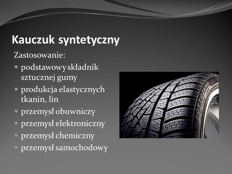 Kauczuk syntetyczny Zastosowanie: podstawowy składnik sztucznej gumy