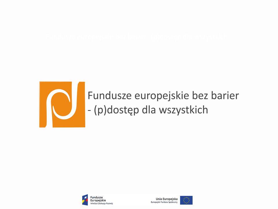 Fundusze europejskie bez barier- (p)dostęp dla wszystkich