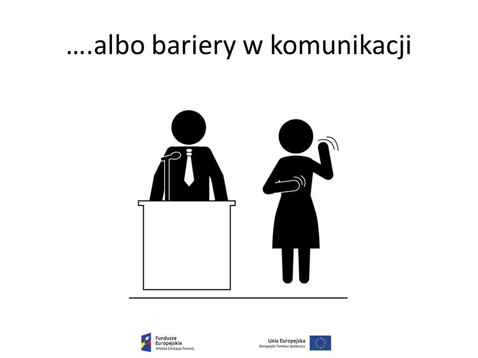 ….albo bariery w komunikacji