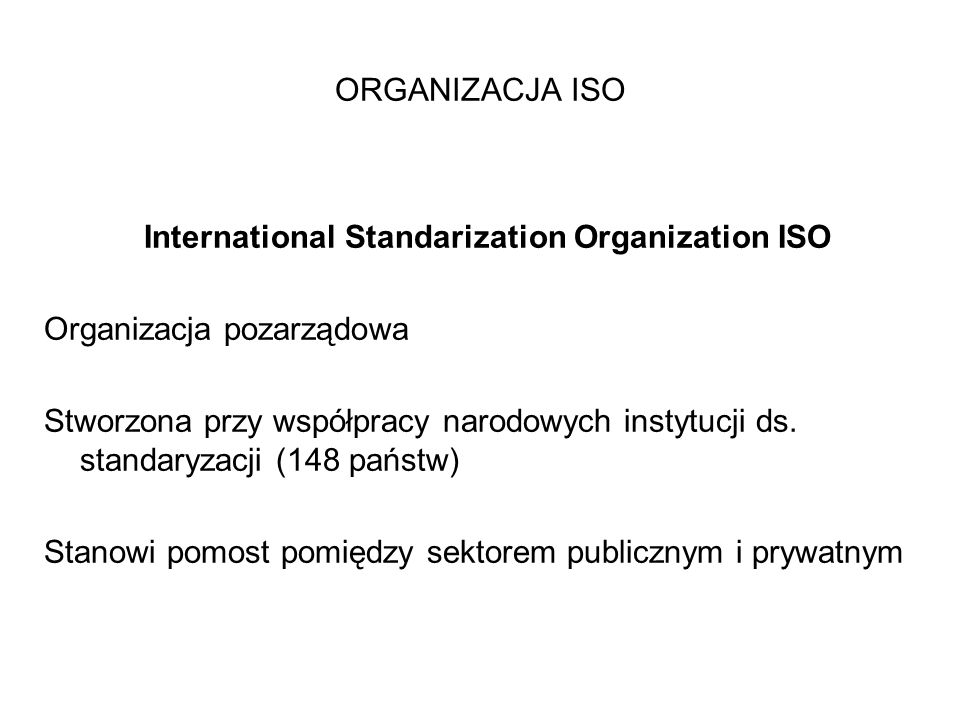 International Standarization Organization ISO