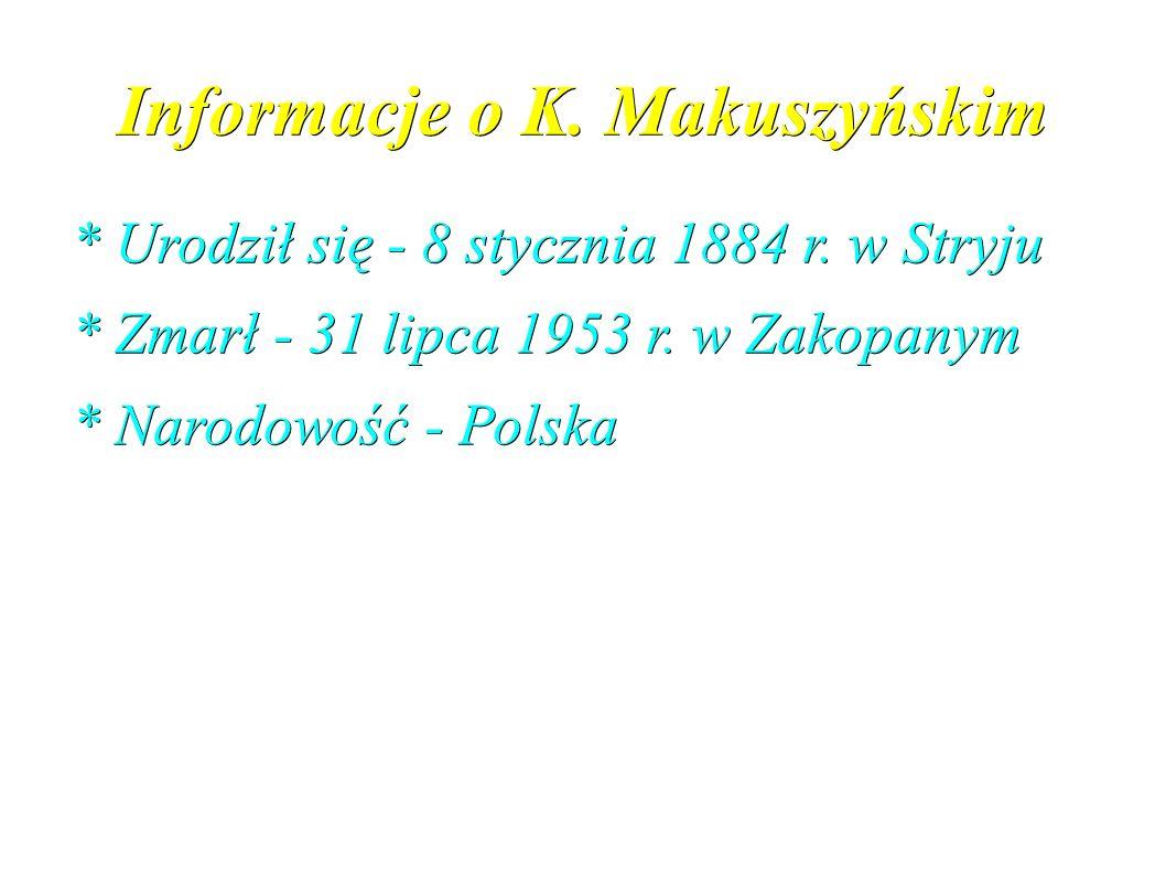 Informacje o K. Makuszyńskim