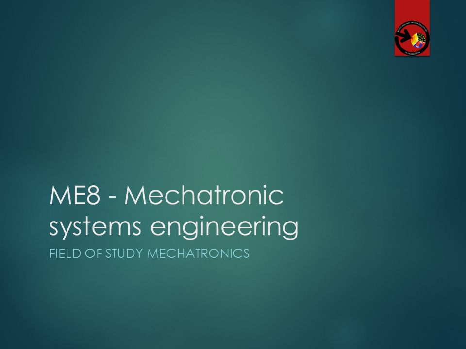 ME8 - Mechatronic systems engineering