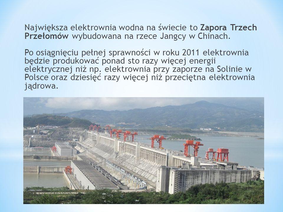 Największa elektrownia wodna na świecie to Zapora Trzech Przełomów wybudowana na rzece Jangcy w Chinach.