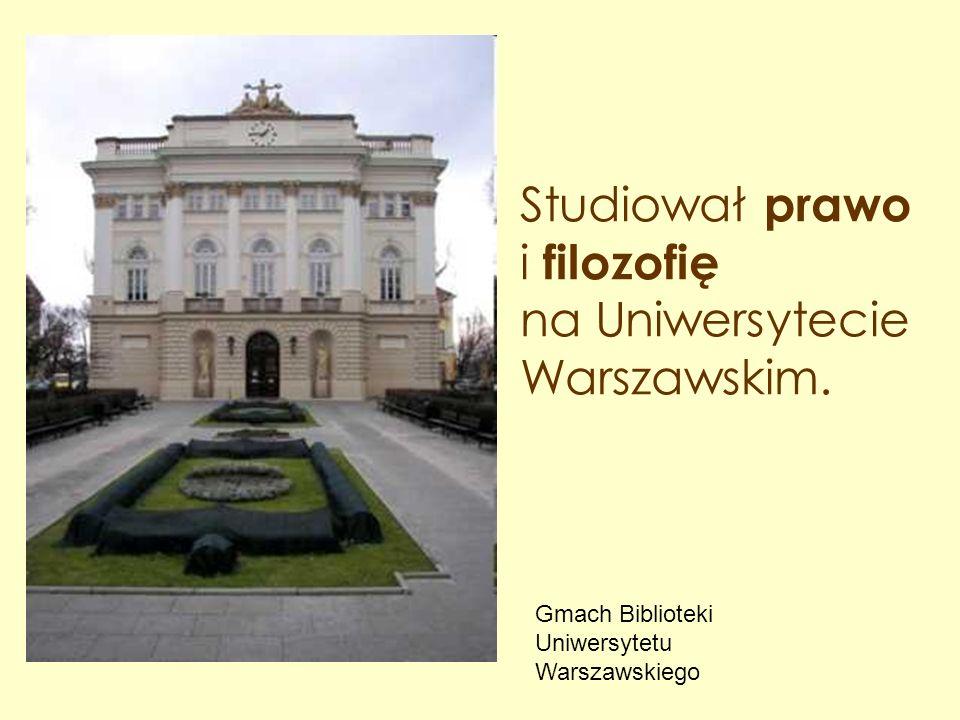 Studiował prawo i filozofię na Uniwersytecie Warszawskim.