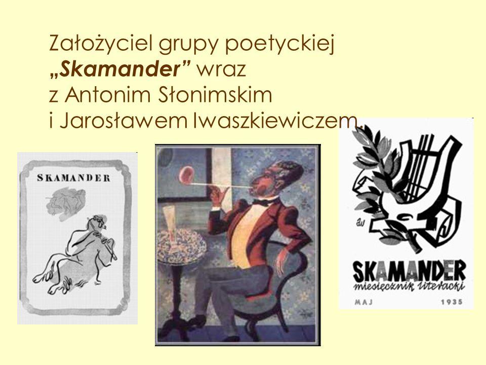"""Założyciel grupy poetyckiej """"Skamander wraz z Antonim Słonimskim i Jarosławem Iwaszkiewiczem."""