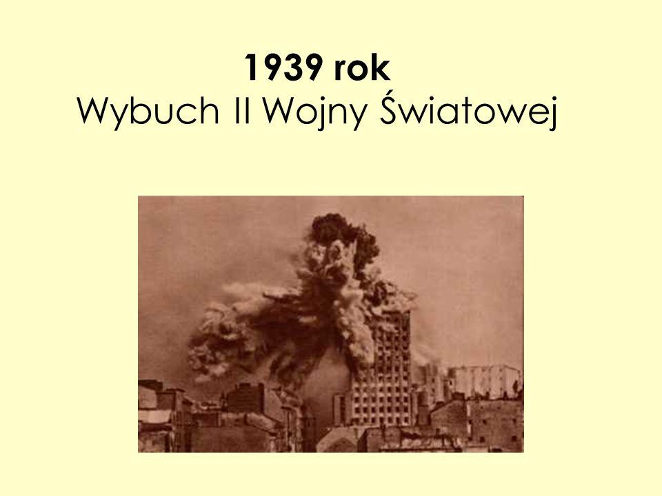 1939 rok Wybuch II Wojny Światowej