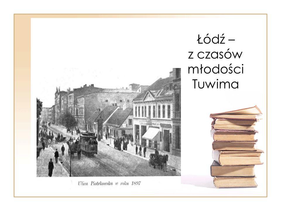 Łódź – z czasów młodości Tuwima