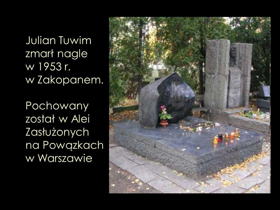 Julian Tuwim zmarł nagle w 1953 r. w Zakopanem.