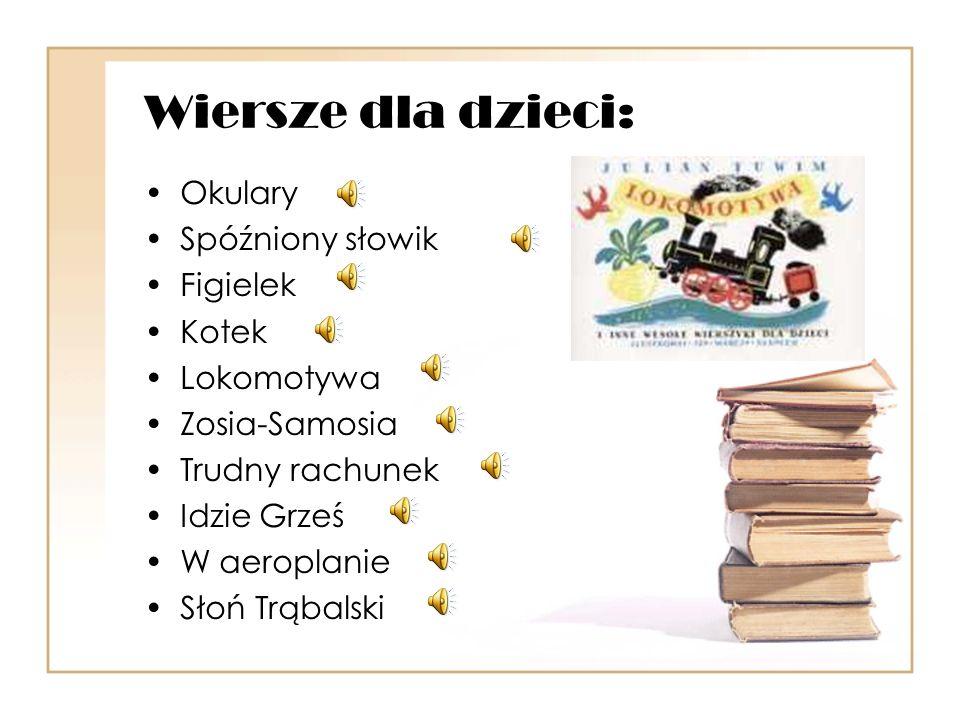 Wiersze dla dzieci: Okulary Spóźniony słowik Figielek Kotek Lokomotywa