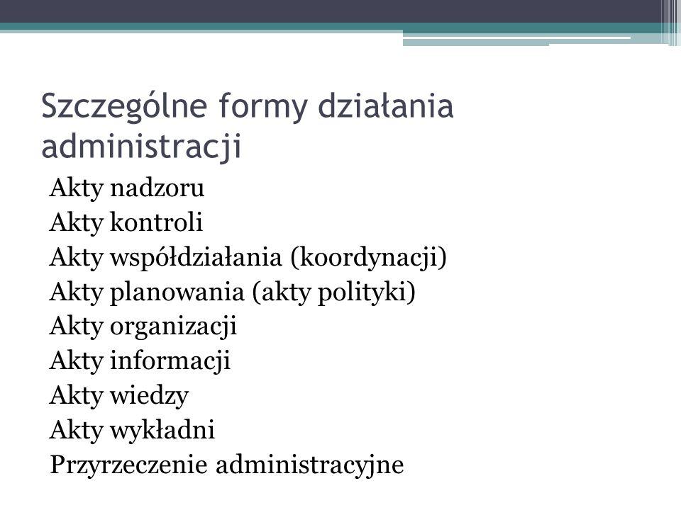 Szczególne formy działania administracji