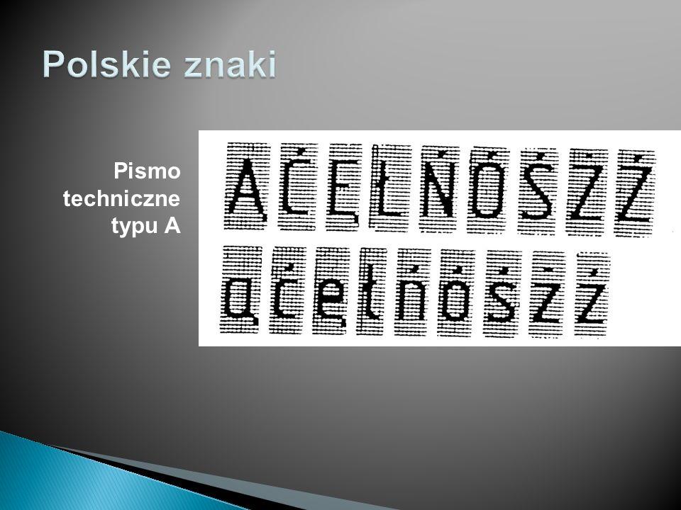 Polskie znaki Pismo techniczne typu A