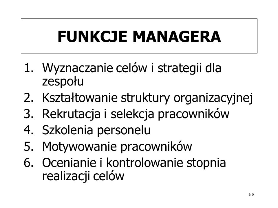 FUNKCJE MANAGERA Wyznaczanie celów i strategii dla zespołu